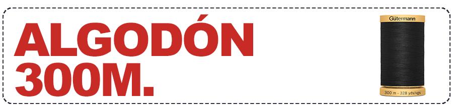 ALGODÓN 300m